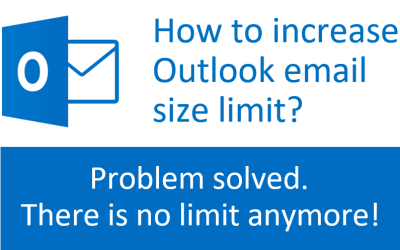 How to increase Outlook email size limit? Problem solved. There is no limit anymore!