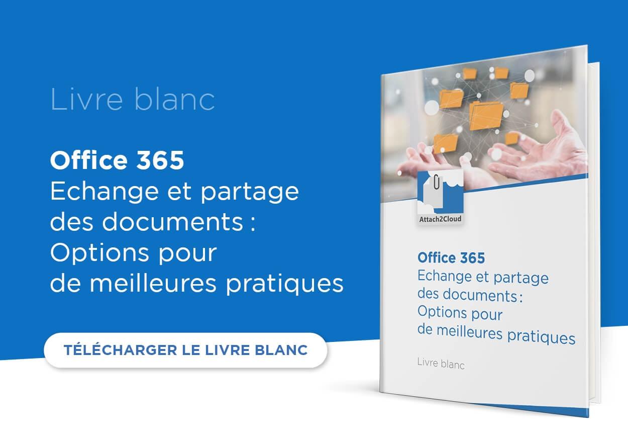 Livre Blanc - Office 365 - Echange et partage des documents - Options pour de meilleures pratiques