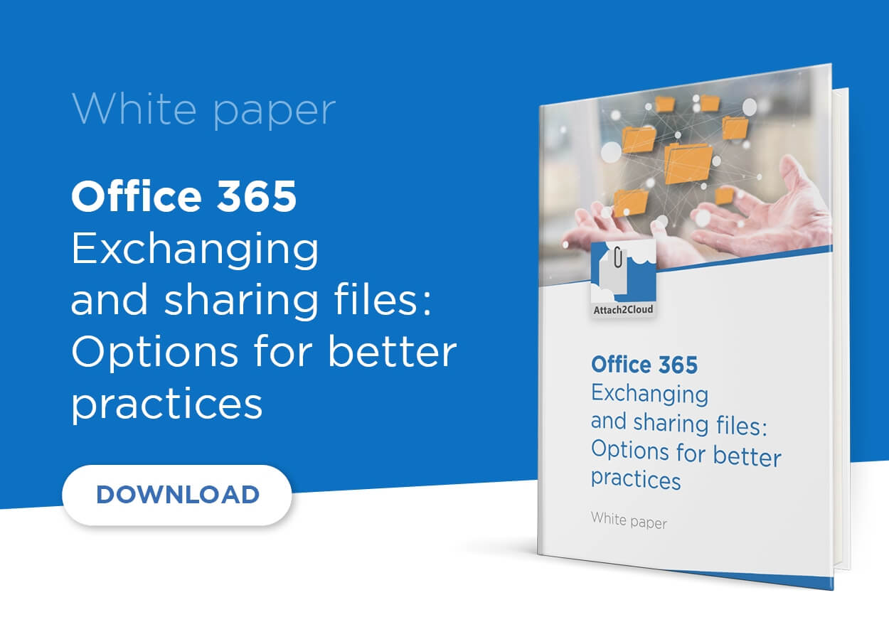 White paper - Office 365 - Exchanging and sharing files: Options for better practices